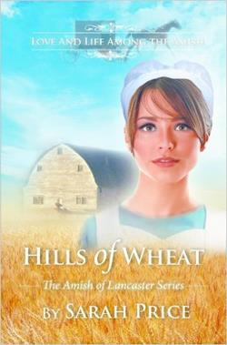 Hills of Wheat (The Amish of Lancaster)